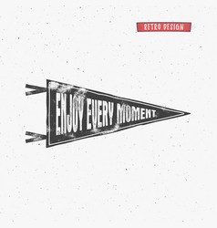 Vintage pennant enjoy moment motivation shield vector