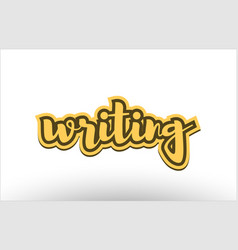 writing yellow black hand written text postcard vector image
