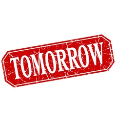 Tomorrow red square vintage grunge isolated sign vector