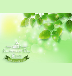 Fresh green leaves on natural background for world vector