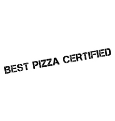 Best pizza certified rubber stamp vector