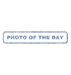 Photo of the day textile stamp vector