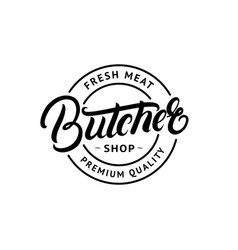 butcher shop hand written lettering logo vector image