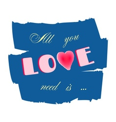 All you need is love paint blue vector