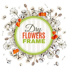 Floristic background with dry flowers frame vector