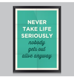 Motivation quote never take life vector