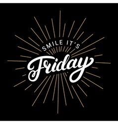 Smile its friday hand written lettering vector