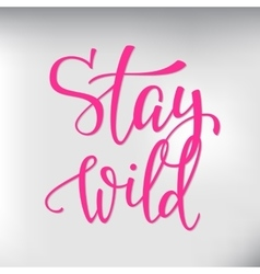 Wild life style inspiration quotes lettering vector