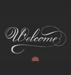 hand drawn lettering welcome elegant vector image