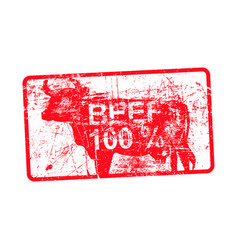 Beef 100 per cent - red rubber dirty grungy stamp vector