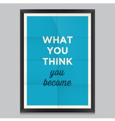Motivation quote what you think vector