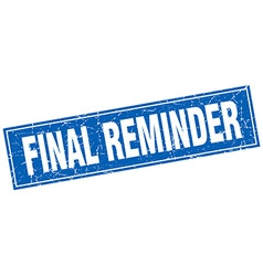 Final reminder blue square grunge stamp on white vector