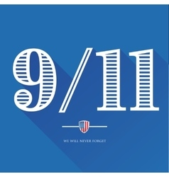 9-11 We will never forget - September 11 2001 vector image vector image