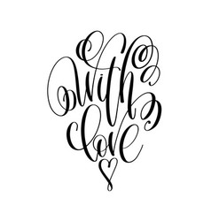 With love - hand lettering inscription text to vector