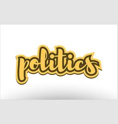 Politics yellow black hand written text postcard vector