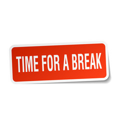 Time for a break square sticker on white vector