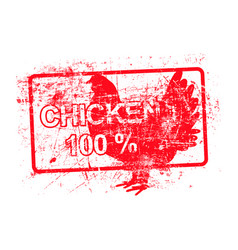 chicken 100 percent - red rubber dirty grungy vector image