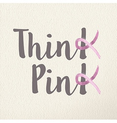 Think pink concept for breast cancer awareness vector image vector image