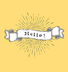 Hello inspiration quote vintage hand-drawn quote vector