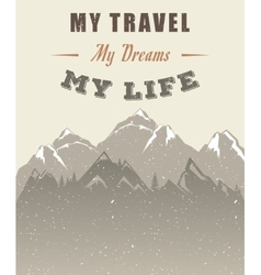 Mountain poster with quote vector
