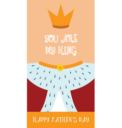 Happy fathers day king dad card vector