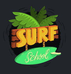 Surf school cartooned wooden 3d sign design with vector