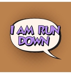 i am run down retro comic bubble text vector image vector image