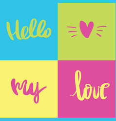 hello my love calligraphy romantic phrase vector image