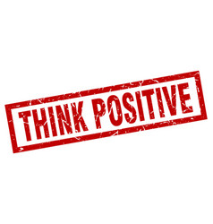 Square grunge red think positive stamp vector