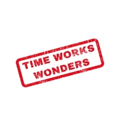 Time works wonders rubber stamp vector