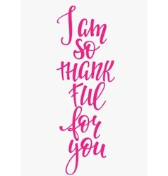 I am so thankful for you lettering typography vector