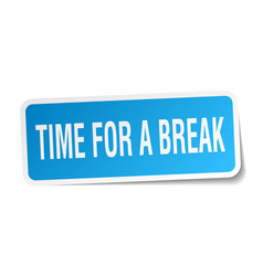 time for a break square sticker on white vector image vector image