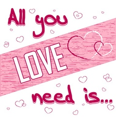 All you need is love white vector