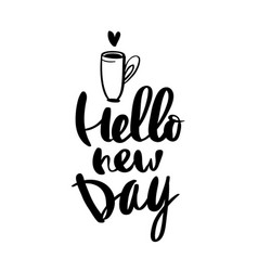 hello new day calligraphy for typography vector image vector image