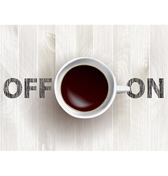 cup of coffee concept vector image vector image