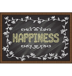 Happiness on chalkboard vector