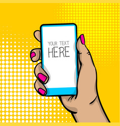 Pop art cartoon woman hand smart phone vector