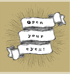 Open your eyes inspiration quote vintage vector
