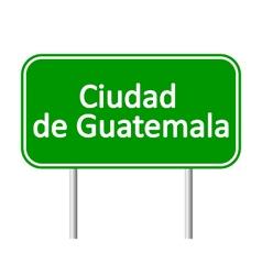 Ciudad de guatemala road sign vector
