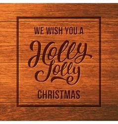 Holly jolly text on wood christmas greeting card vector