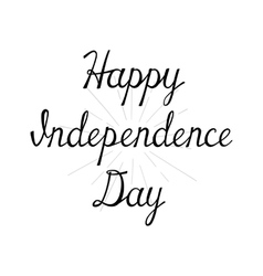 Happy Independence Day Handwritten calligraphy vector image