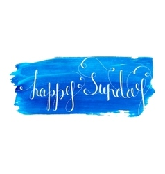 Handwritten inscription happy sunday vector