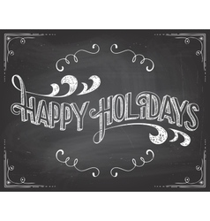 Happy Holidays chalkboard vector image