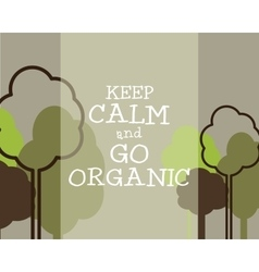 Keep calm and go organic eco poster concept vector