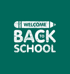 grunge welcome back to school sign logo with vector image