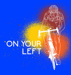 cyclist on your left vector image vector image