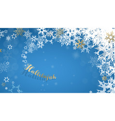 Hallelujah with lots of snowflakes on blue vector