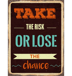 retro motivational quote take the risk or lose vector image