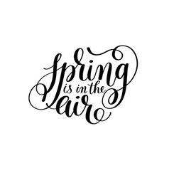 spring is in the air hand written lettering vector image vector image