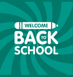 welcome back to school sign logo with pencil vector image vector image